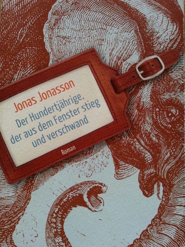 Jonas Jonasson: Der Hundertjährige,  der aus dem Fenster stieg und verschwand Netter Schelmenroman,  mehr aber auch nicht.