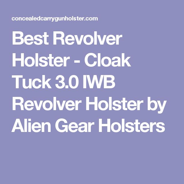 Best Revolver Holster - Cloak Tuck 3.0 IWB Revolver Holster by Alien Gear Holsters