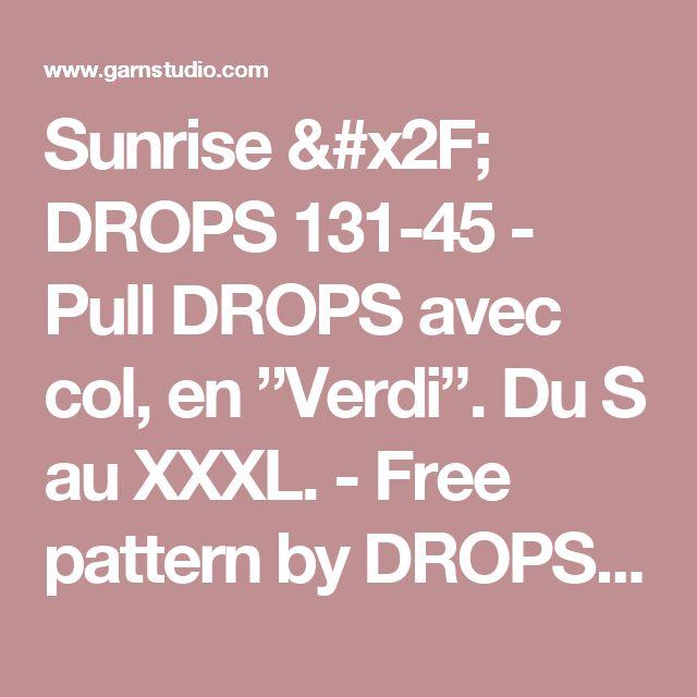 """Sunrise / DROPS 131-45 - Pull DROPS avec col, en """"Verdi"""". Du S au XXXL. - Free pattern by DROPS Design"""