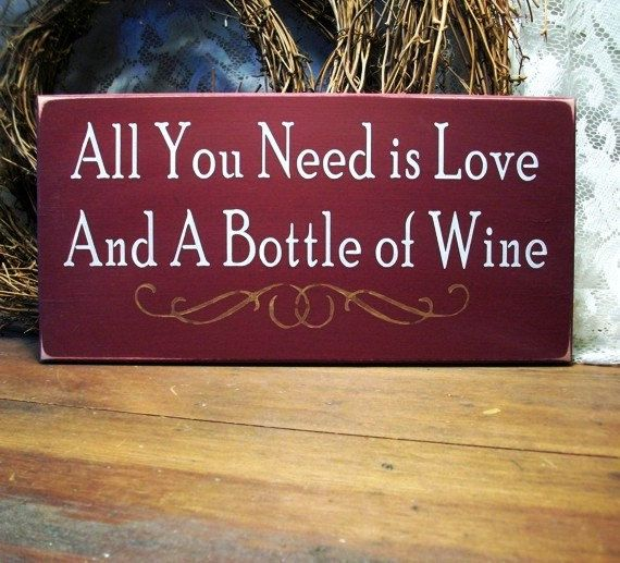 all you need is love... and a bottle of wine!