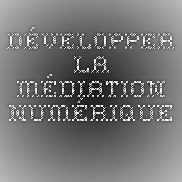 Développer la médiation documentaire numérique -