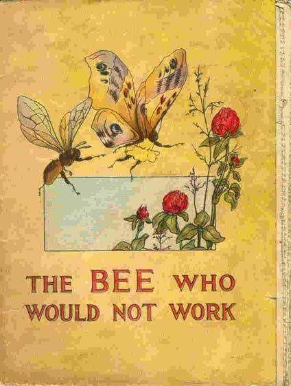 The Bee who would not work, by Charlotte B. Herr; P.F. Volland Company 1913