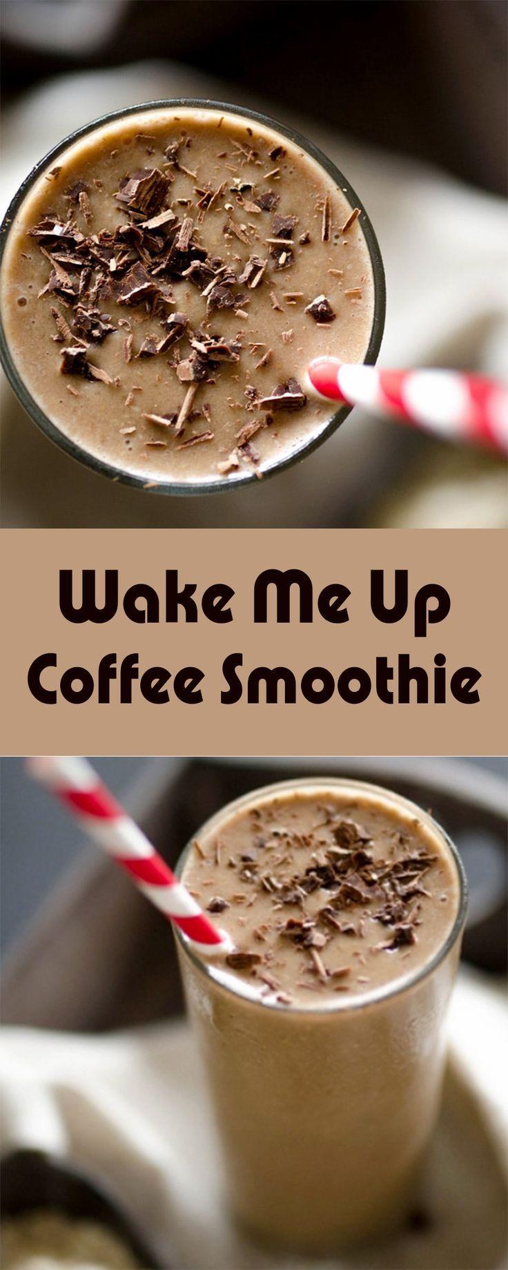Wake Me Up Coffee Smoothie Coffee Smoothie Recipes Coffee Smoothies Coffee Breakfast Smoothie