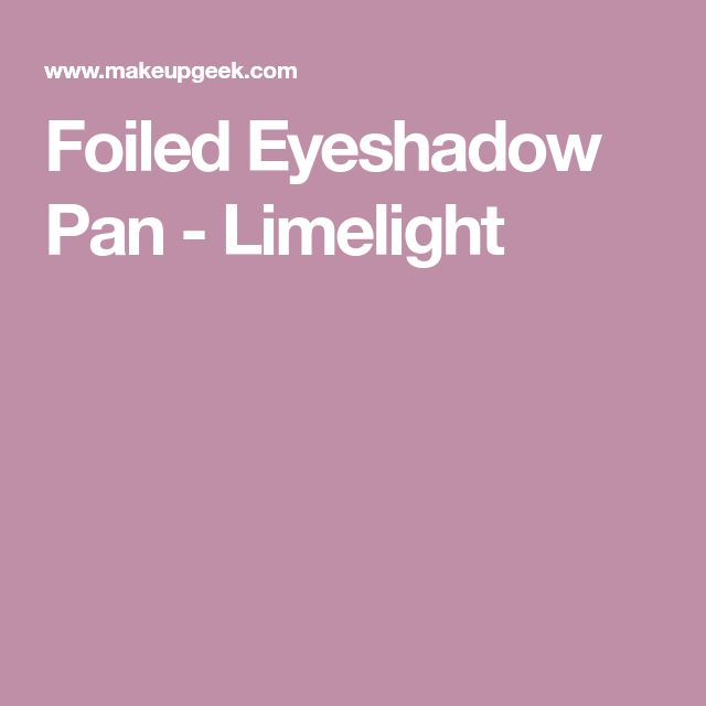 Foiled Eyeshadow Pan - Limelight