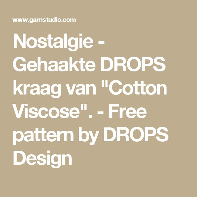"Nostalgie - Gehaakte DROPS kraag van ""Cotton Viscose"". - Free pattern by DROPS Design"