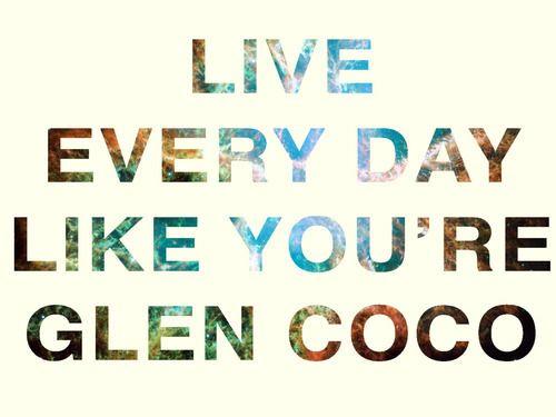 You go Glen Coco!