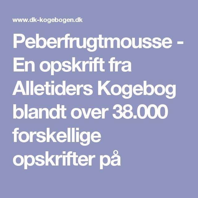 Peberfrugtmousse - En opskrift fra Alletiders Kogebog blandt over 38.000 forskellige opskrifter på