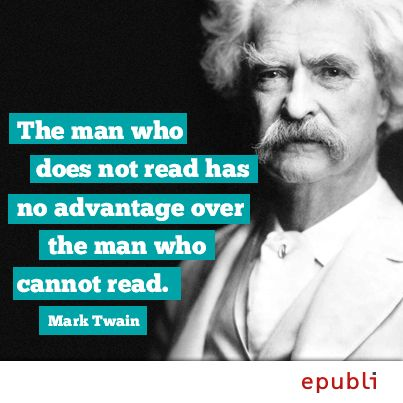 Mark Twain a Man Who Does Not Read