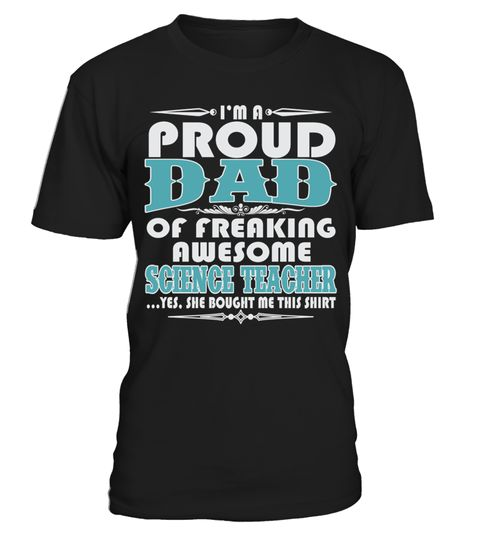 # PROUD DAD OF AWESOME SCIENCE TEACHER T SHIRTS .  PROUD DAD OF AWESOME SCIENCE TEACHER T-SHIRTS. IF YOU PROUD YOUR JOB, THIS SHIRT MAKES A GREAT GIFT FOR YOU AND YOUR DAD ON THE SPECIAL DAY.---SCIENCE TEACHER T-SHIRTS, SCIENCE TEACHER JOB SHIRTS, SCIENCE TEACHER FUNNY T SHIRTS, SCIENCE TEACHER DAD SHIRTS, SCIENCE TEACHER TEES, SCIENCE TEACHER HOODIES, SCIENCE TEACHER LONG SLEEVE, SCIENCE TEACHER FUNNY SHIRTS, SCIENCE TEACHER JOB, SCIENCE TEACHER HUSBAND, SCIENCE TEACHER GRANDMA, SCIENCE…