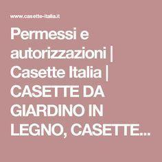 Permessi e autorizzazioni | Casette Italia | CASETTE DA GIARDINO IN LEGNO, CASETTE DI LEGNO, GARAGE IN LEGNO, BOX AUTO LEGNO, CASE MOBILI, CHALET