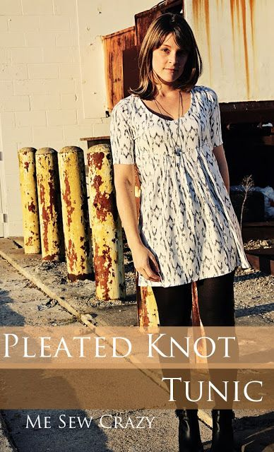 Pleated Knot Tunic. A great tutorial showing you how to make a tunic, shirt, or dress using knit fabric. Has a twist or knotted back, and box pleating on the front. Super comfy, yet stylish!