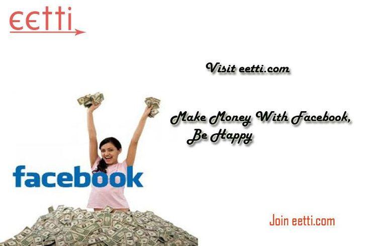 Convert your Facebook activities into Money, Join http://eetti.com Register free