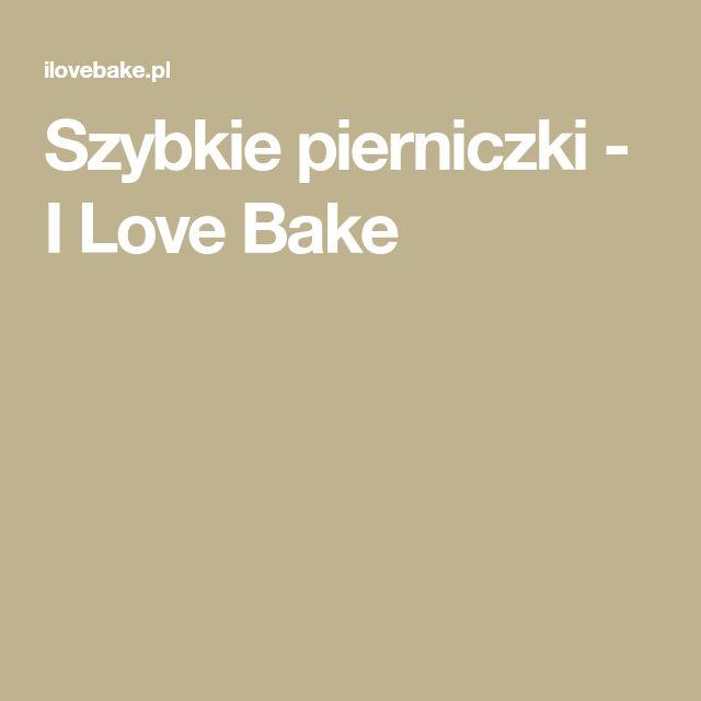 Szybkie pierniczki - I Love Bake
