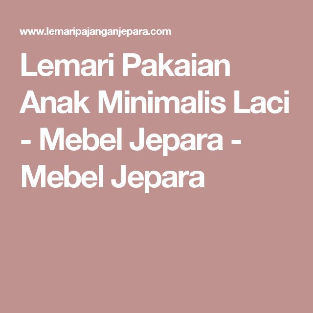 Lemari Pakaian Anak Minimalis Laci - Mebel Jepara - Mebel Jepara