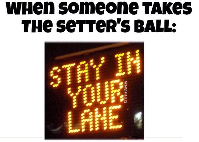it drives us setters nuts!!/ volleyball humor/ setters