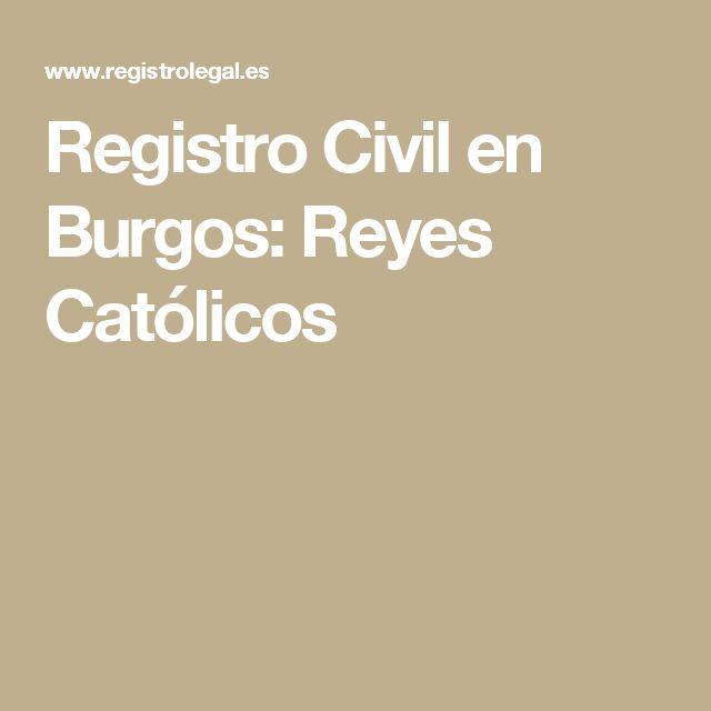 Registro Civil en Burgos: Reyes Católicos