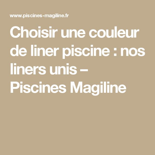 25 best ideas about liner piscine on pinterest liner for Couleur liner piscine blanc