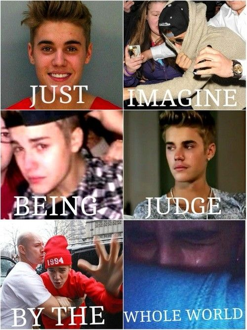 Just imagine being judged by the whole world DON'T CRY PLEASE BIEBS! !!!!!!!!