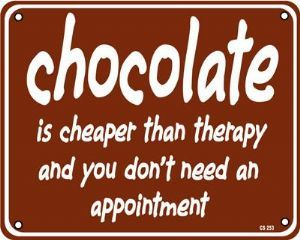 Chocolate Is Cheaper Than Therapy...