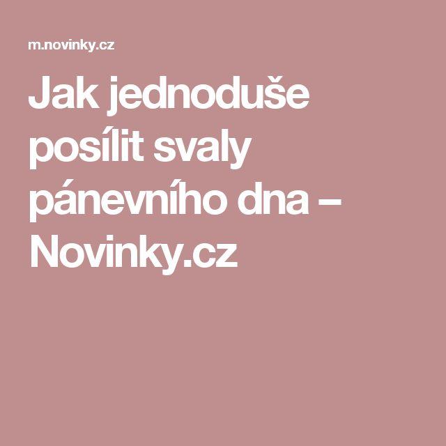 Jak jednoduše posílit svaly pánevního dna – Novinky.cz