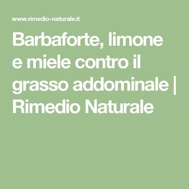 Barbaforte, limone e miele contro il grasso addominale | Rimedio Naturale