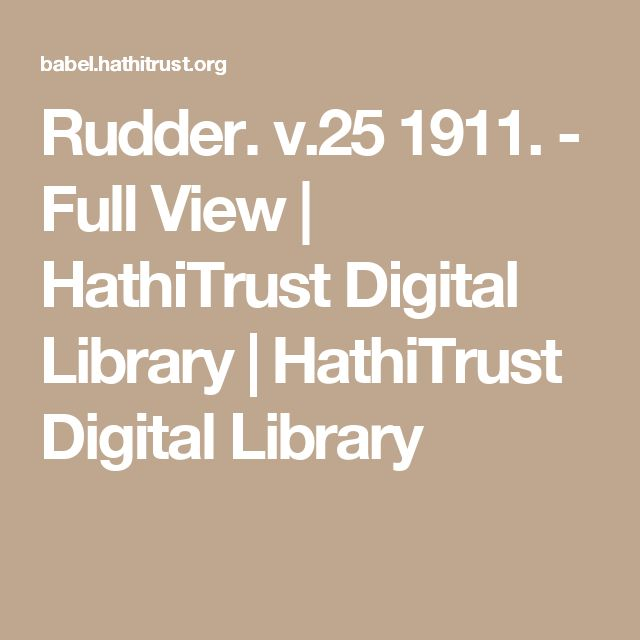 Rudder. v.25 1911. - Full View  | HathiTrust Digital Library | HathiTrust Digital Library