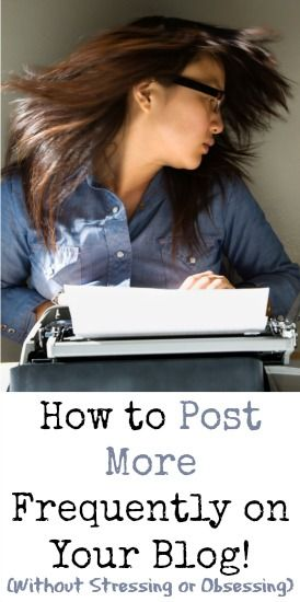 How to Post More Frequently on Your Blog - Blogging on the Side