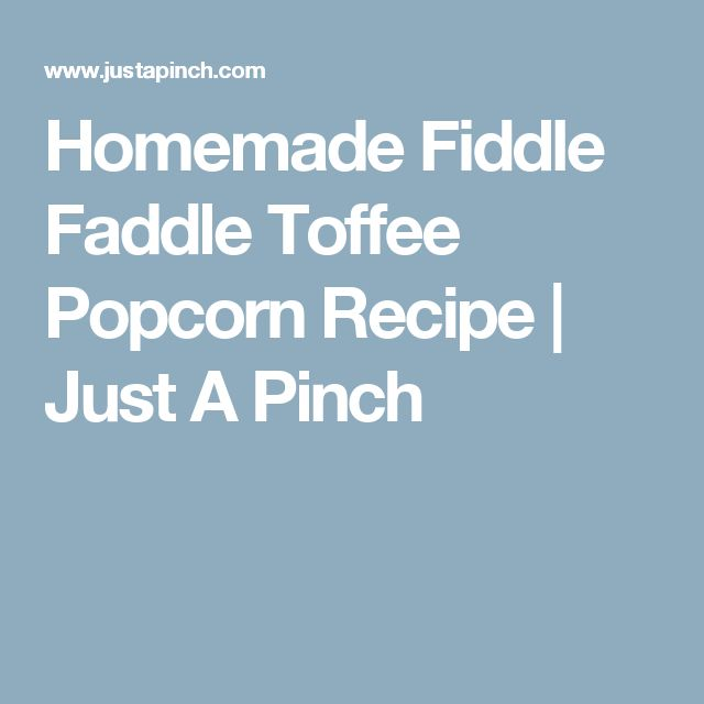 Homemade Fiddle Faddle Toffee Popcorn Recipe | Just A Pinch