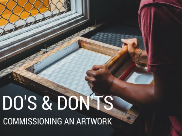 Dos and Don'ts of Commissioning an Artwork