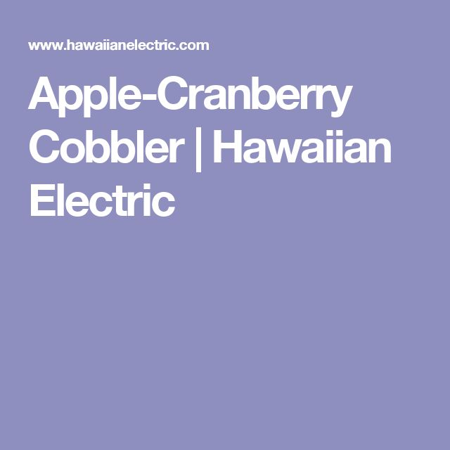 Apple-Cranberry Cobbler | Hawaiian Electric