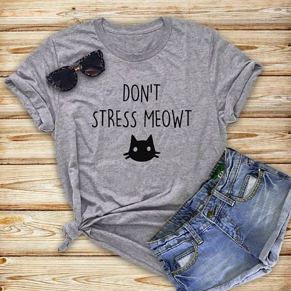 Don't stress meowt shirt cat tshirt cat fashion shirt sassy  girls teens unisex grunge tumblr instagram blogger punk hipster gifts merch cats pet lover tops girls clothings ideas fashion fall winter Christmas