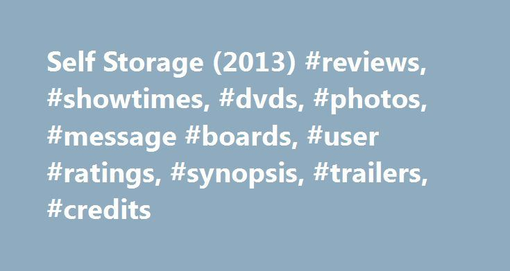 Self Storage (2013) #reviews, #showtimes, #dvds, #photos, #message #boards, #user #ratings, #synopsis, #trailers, #credits http://malaysia.remmont.com/self-storage-2013-reviews-showtimes-dvds-photos-message-boards-user-ratings-synopsis-trailers-credits/  # The leading information resource for the entertainment industry Self Storage (2013 ) Storyline Jake is the overnight security guard at a highly-secured Self Storage facility in rural Rhode Island. When his friend's party plans fall…