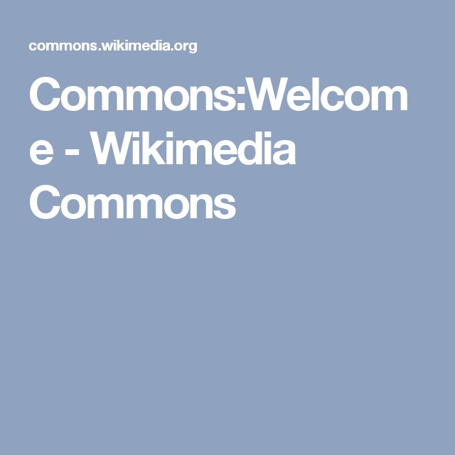 Commons:Welcome - Wikimedia Commons