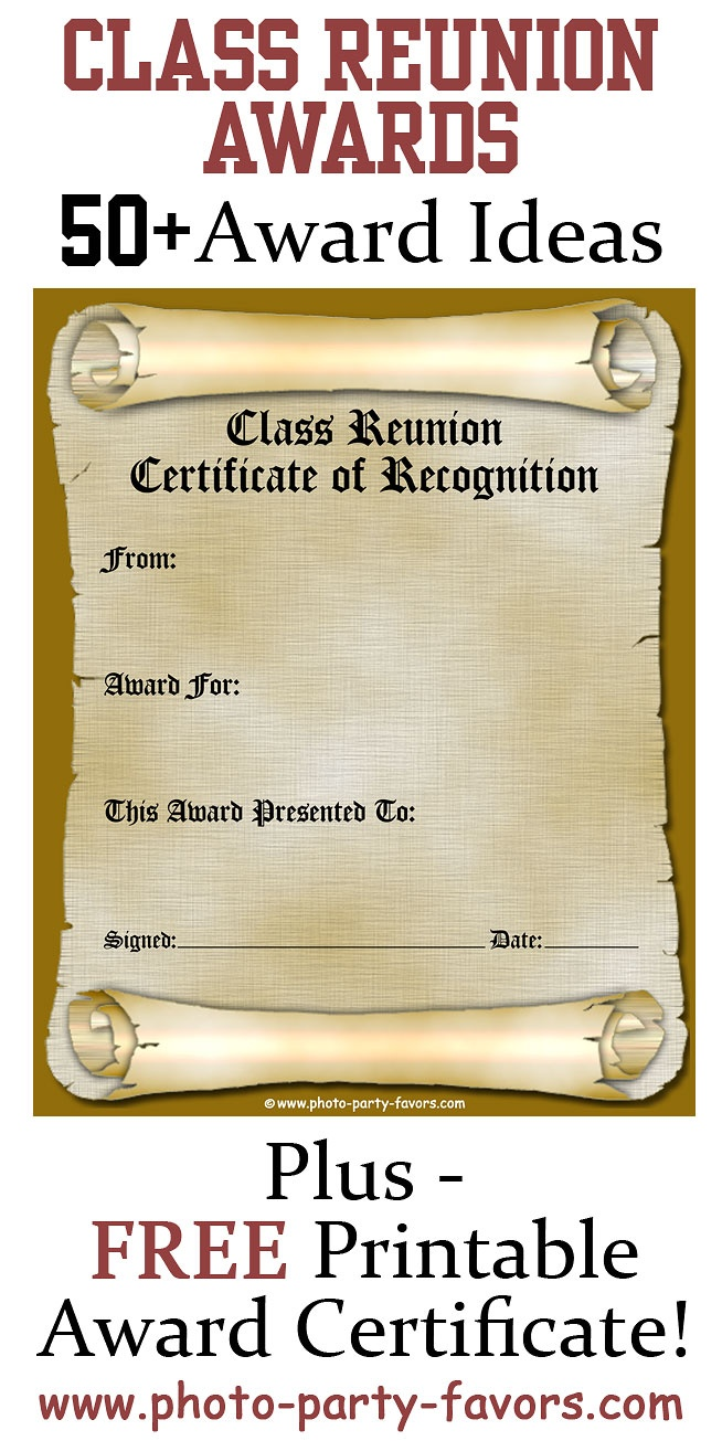 Free Printable Class Reunion Award Certificate with more than 50 ideas for high school reunion awards, plus tips!  http://www.photo-party-favors.com/class-reunion-favors.html