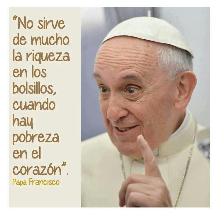 Papa Francisco: Riqueza y pobreza