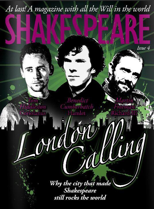 """Hiddleston! Cumberbatch! Freeman! Shakespeare Magazine 04 was like a night out in London - with iambic pentameter"" https://twitter.com/UKShakespeare/status/789153451087433728 Shakespeare Magazine 04: https://issuu.com/shakespearemagazine/docs/shakespeare_magazine_04"