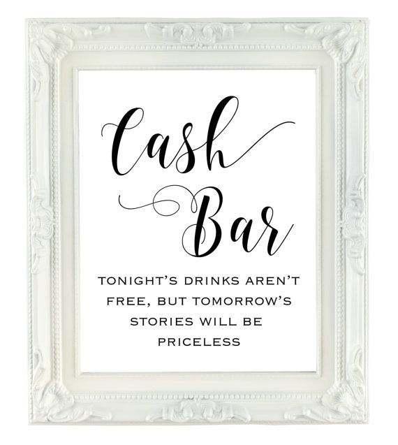 Cash Bar Sign, Wedding bar sign, 8x10 printable wedding sign, Tonight's Drinks Arn't Free, Tomorrow's stories will be priceless, reception