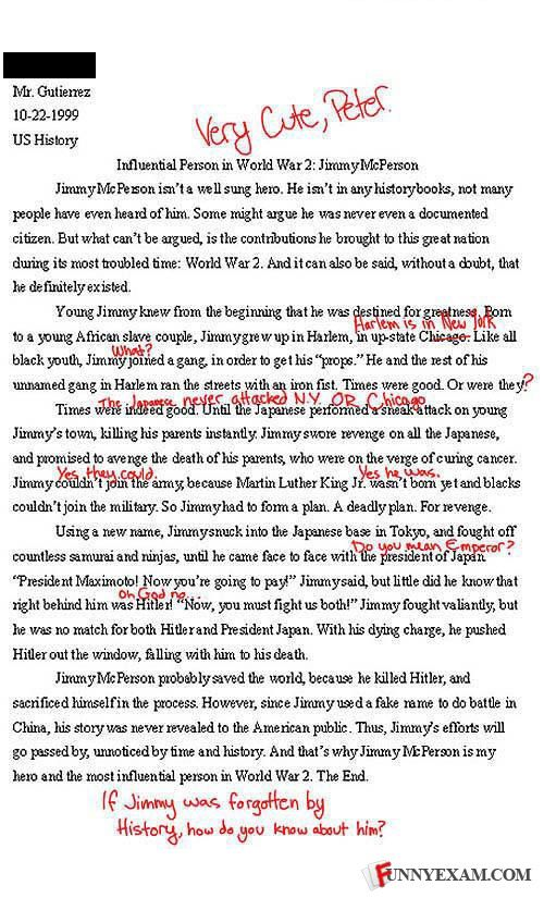 essay funny answers Some students aren't very smart, but they're hilarious when they don't know how  to start their essay, or even how to finish it we selected the.