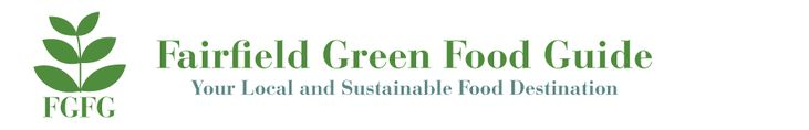 Fairfield Green Food Guide. Excellent resource for locally produced, #green food choices. #fairfieldcounty