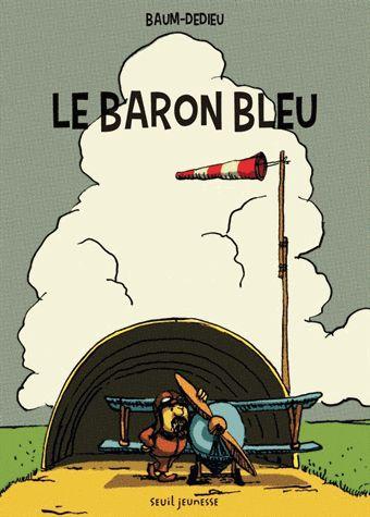 Le baron bleu / G. Baum ; T. Dedieu. - Seuil. 2014