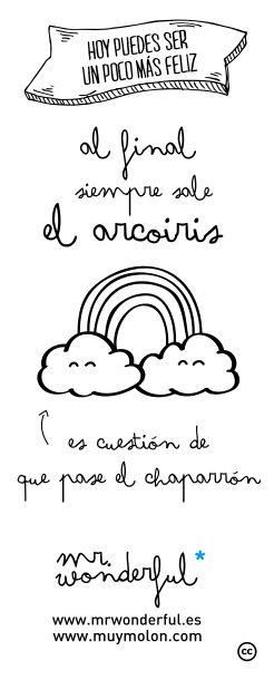 Al final, siempre sale el arcoiris, es cuestión de que pase el chaparrón! #quote #motivation  #rainbow www.mrwonderful.es