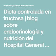 Dieta controlada en fructosa | blog sobre endocrinología y nutrición del Hospital General Universitario de Valencia