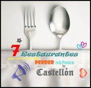 Siete Restaurantes que no te puedes perder en la Provincia de Castellón