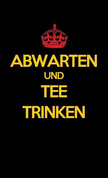 """Could the German version be poking fun at the Brits in this translation: """"To wait and drink tea""""?"""