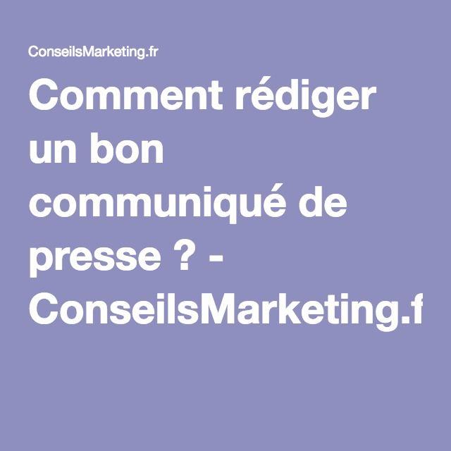 Comment rédiger un bon communiqué de presse ? - ConseilsMarketing.frConseilsMarketing.fr