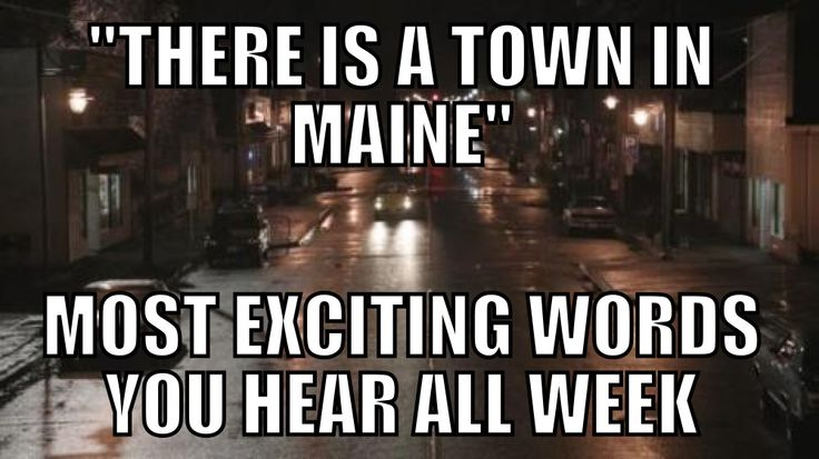 'There is a town in Maine...' meme referencing the excitement around season 1 of Once Upon a Time