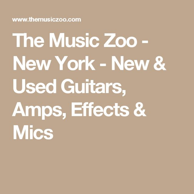 The Music Zoo - New York - New & Used Guitars, Amps, Effects & Mics