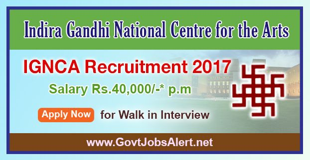 IGNCA Recruitment 2017 – Walk in Interview for Coordinator, Program Assistant and Project Assistant Posts, Salary Rs.40,000/- : Apply Now !!!  The Indira Gandhi National Centre for the Arts - IGNCA Recruitment 2017 has released an official employment notification inviting interested and eligible candidates to apply for the positions of Coordinator, Program Assistant and Project Assistant. The interested candidates have to attend the walk in interview to apply to the post