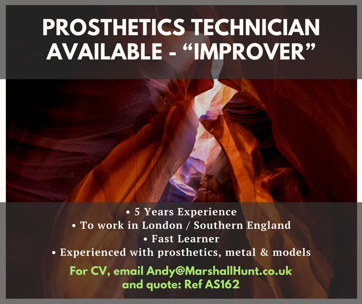 **Prosthetics (improver) Technician Available**  For CV, please email andy@marshallhunt.co.uk and quote: RefAS162  Thanks.