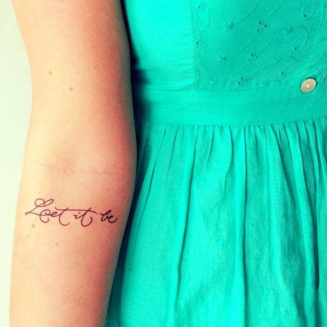 "These 37 Small Quote Tattoos Will Help You Follow BIG Dreams ""Let it be."""